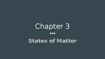 Physical Science Ch 3 - States of Matter