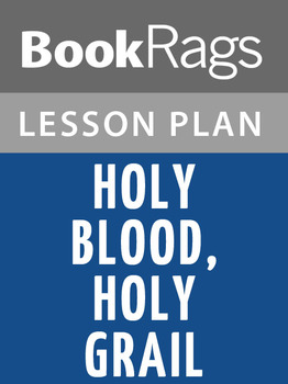 Holy Blood, Holy Grail Lesson Plans