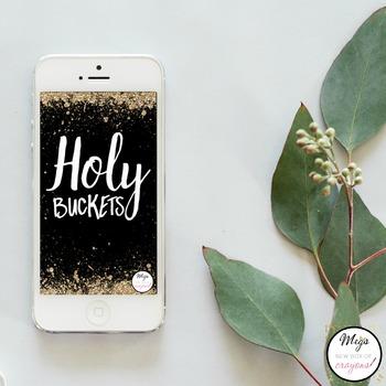 Holy Buckets- Black Phone Background