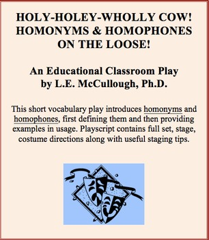 Holy-Holey-Wholly Cow! Homonyms & Homophones on the Loose! - A Vocabulary Play