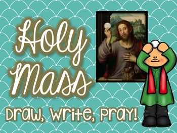 Holy Mass: Draw, Write, Pray!