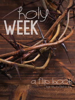 Holy Week {A Flip Book}