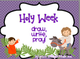 Holy Week: Draw, Write, Pray!