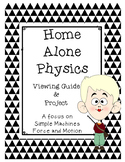 Home Alone Physics Simple Machines & Force and Motion