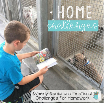Home Challenges - Weekly Social/Emotional Challenges for Homework