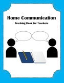 Home Communication- Tracking Book for Teachers