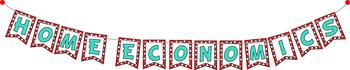 Home Economics Banner / Bulletin Board