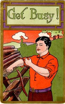 Home Front Propaganda:  digital print of a postcard from World War II. Get Busy!