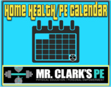Distance Learning Home Health and PE Activity Calendar