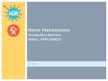 Home Maintenance PPT: Small Appliance Vocabulary