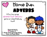 Home Run Adverbs! Low-Prep Game for Adverbs that tell How