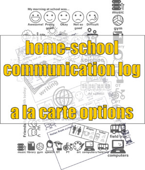 Home-School Communication Log--fully customizable a la carte components