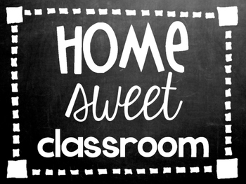 Home Sweet Classroom Chalkboard Poster Decor FREEBIE!
