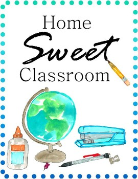 Home Sweet Classroom Watercolor Printable and Inspirational Quote Printables