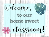 Home Sweet Classroom Welcome Sign
