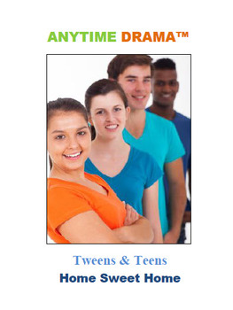 Home Sweet Home Tweens Teens By Anytime Drama Tpt