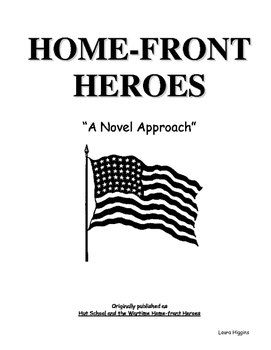 Home-front Heroes A Novel Approach
