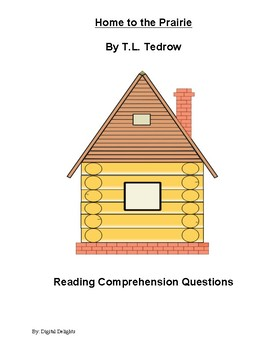 Home to the Prairie Comprehension Questions and Book Test