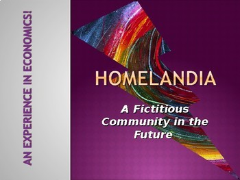 Homelandia: A Look at an Ecomony in a Fictitious Community.