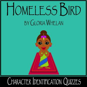 Homeless Bird by Gloria Whelan - Differentiated Character Identification Quizzes