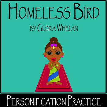 Homeless Bird by Gloria Whelan - Personification (differentiated!)