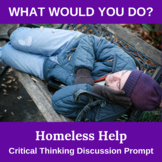 Homeless Help What Would You Do Critical Thinking Activity