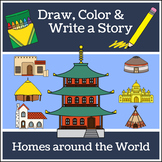 Homes Around the World - Draw, Color and Write