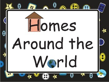 Homes Around the World (and their materials) Powerpoint