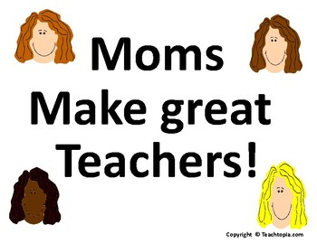 Homeschool Poster.  Moms make great Teachers.