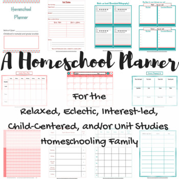 Homeschool planner for relaxed, eclectic, interest-led, or unit studies style