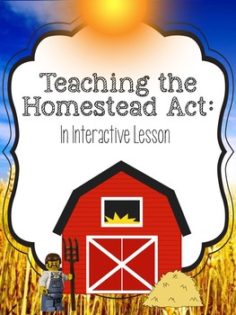 Homestead Act: An Interactive Lesson