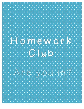 Homework Club - Are you in? Sign and class numbers