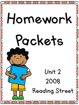 Homework Packet, Unit 2, Reading Street, 2008