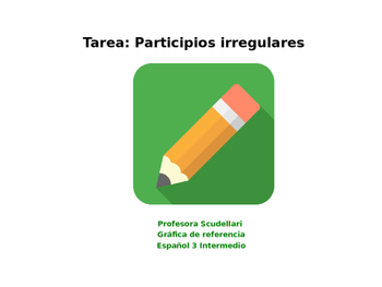 Homework Sp2 to Sp5 - Pretérito perfecto: Irregular Past Participles Chart