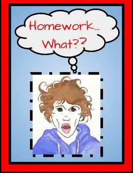 Homework: Take it Home, Do it, and Bring it Back!