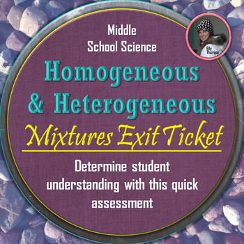 Homogeneous and Heterogeneous Mixtures Exit Ticket