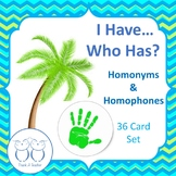 Homonyms and Homophones I Have Who Has? Game