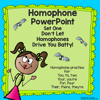 Homophone PowerPoint Set One: Don't Let Homophones Drive You Batty