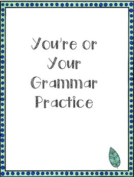 Homophone Practice: You're and Your