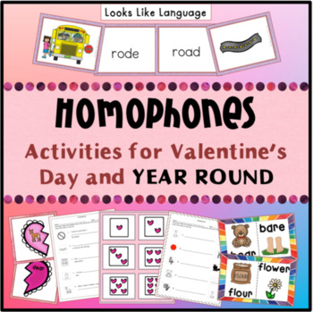 Homophone Activities with Pictures for Valentine's Day and Year Round