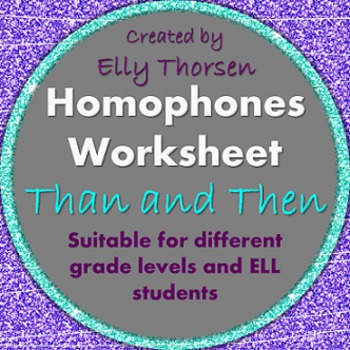 Homophones Worksheet: Using Than and Then Correctly