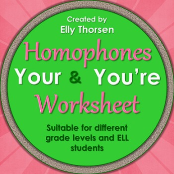 Homophones Worksheet: Using Your and You're Correctly