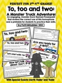 Homophone: to,too,two A Monster Truck Adventure!  (Powerpoint and Printable)