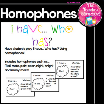 Homophones: I have, Who has?