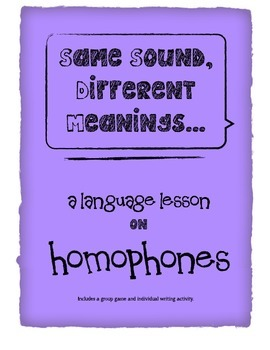 Homophones Lesson: group game and independent writing activity
