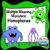 Homophones: Multiple Meaning Monsters