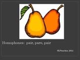 Homophones: Pair, Pare, Pear