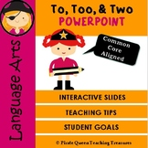 Homophones: TO, TOO, TWO PowerPoint/CCSS Aligned/Distance