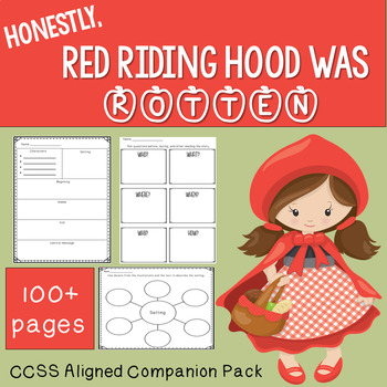 Honestly, Red Riding Hood Was Rotten! CCSS Companion Pack