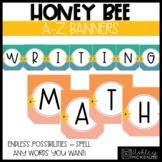 Honey Bee Classroom Decor | A-Z Banners - Editable!
